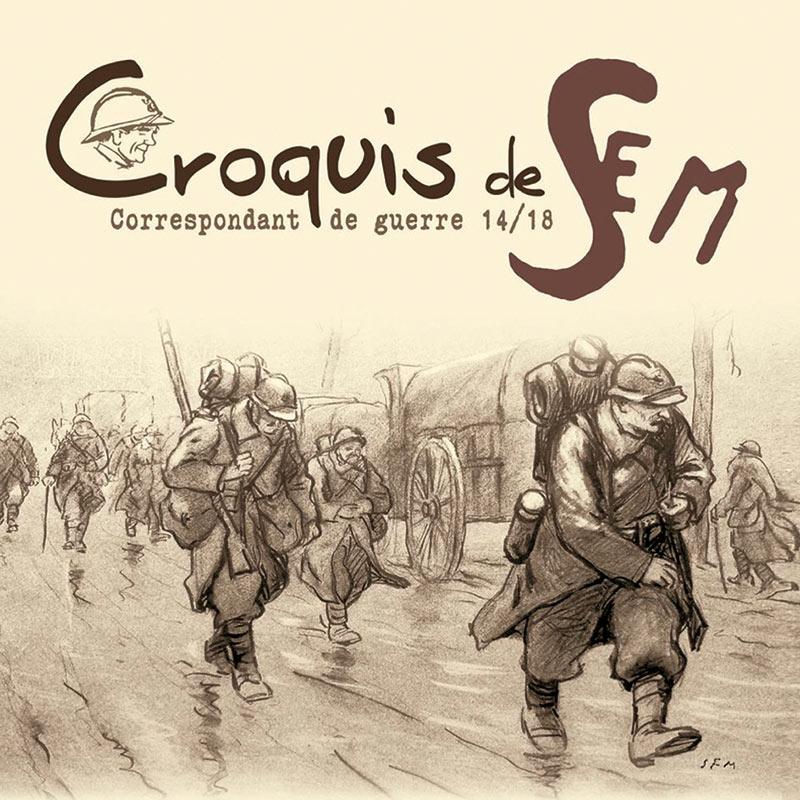 L'album des Croquis de Sem, Caricaturiste et correspondant de guerre, qu'il a consacré à la Grande Guerre