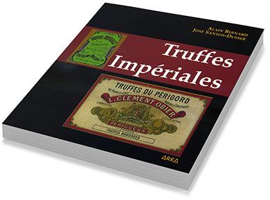 Commandez le livre d'Alain Bernard intitulé Truffes Impériales