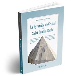 Commander le livre d'Alain Bernard et de JF Tronel, La Pyramide de Cristal de Saint-Paul-la-Roche